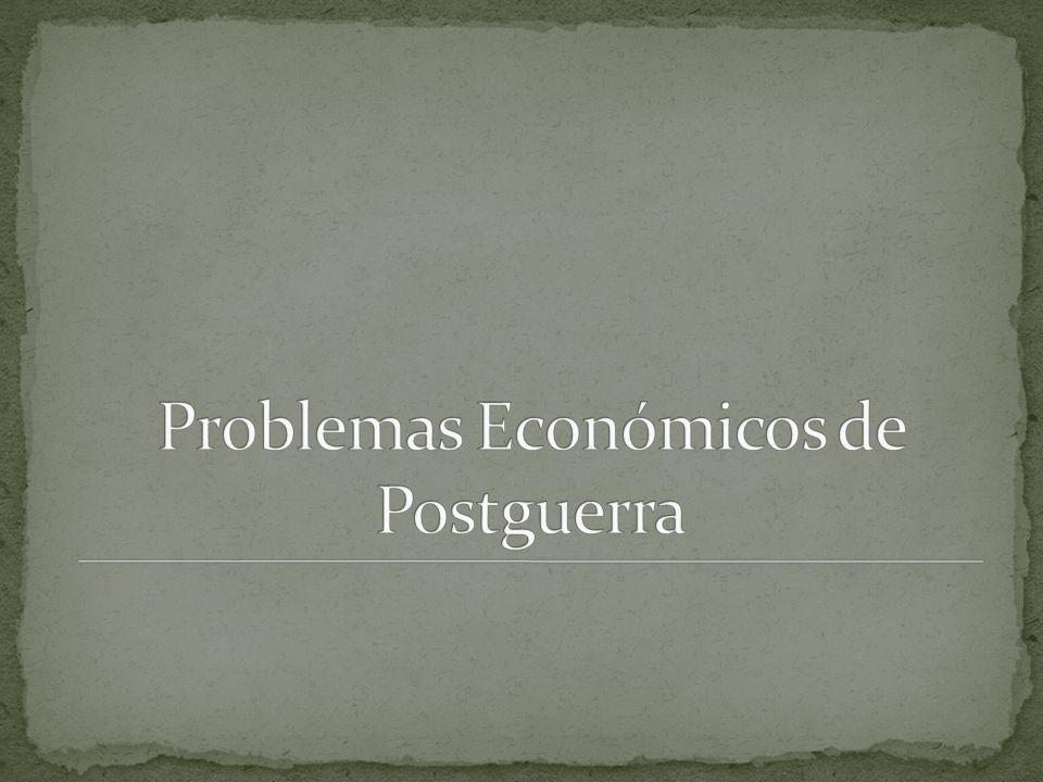 Problemas Económicos de Postguerra