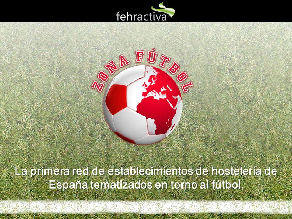 La primera red de establecimientos de hostelería de España tematizados en torno al fútbol.