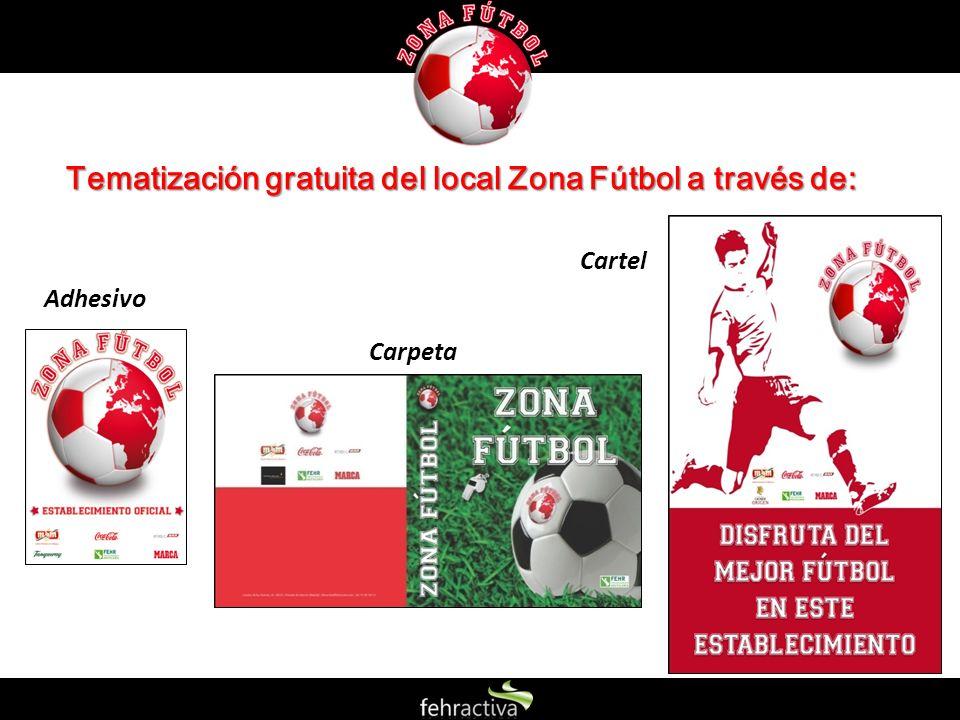 Tematización gratuita del local Zona Fútbol a través de:
