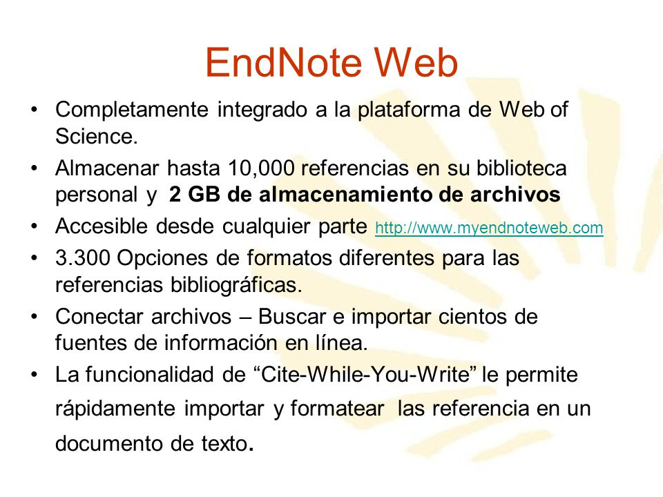EndNote Web Completamente integrado a la plataforma de Web of Science.