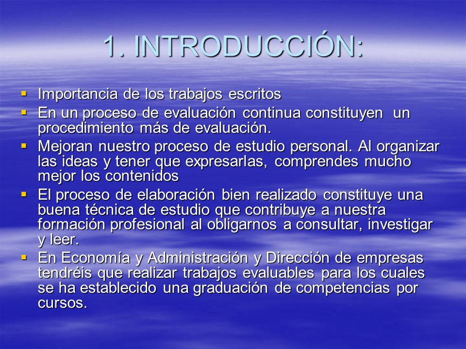 1. INTRODUCCIÓN: Importancia de los trabajos escritos