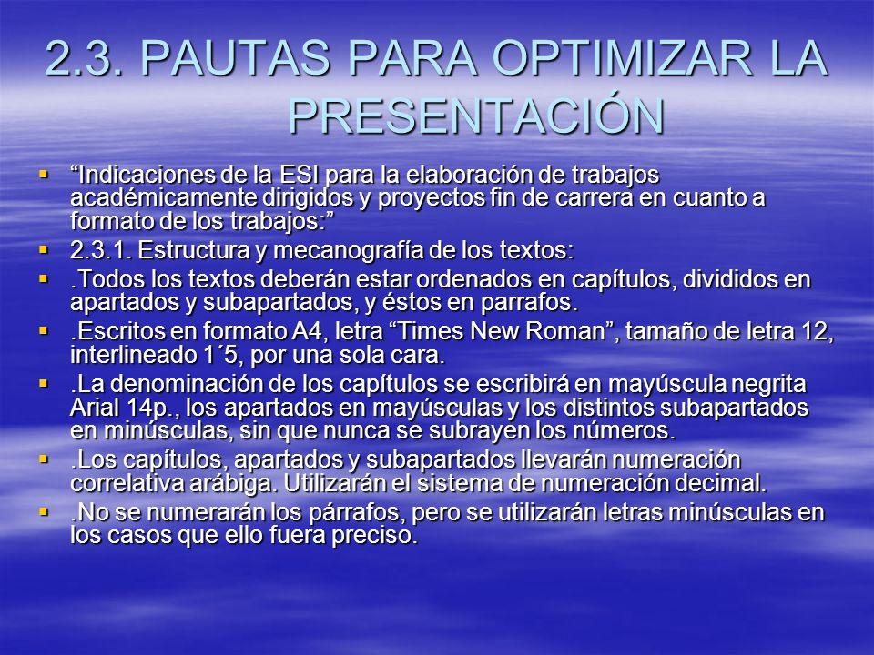 2.3. PAUTAS PARA OPTIMIZAR LA PRESENTACIÓN