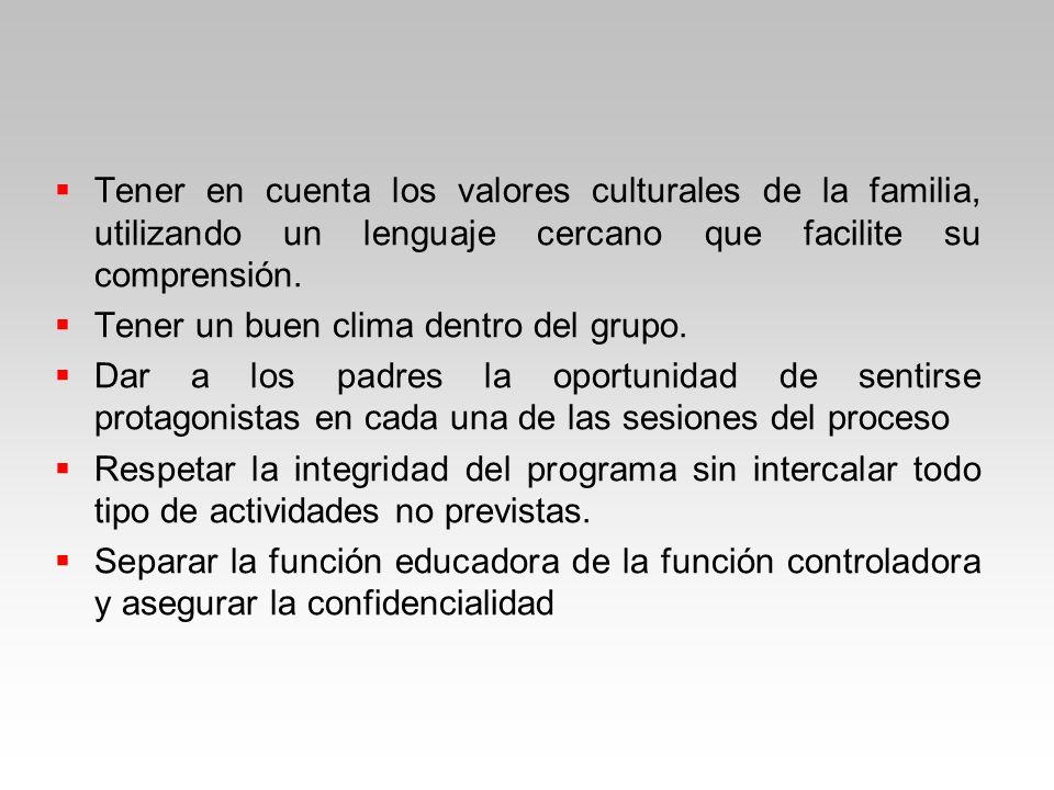 Tener en cuenta los valores culturales de la familia, utilizando un lenguaje cercano que facilite su comprensión.