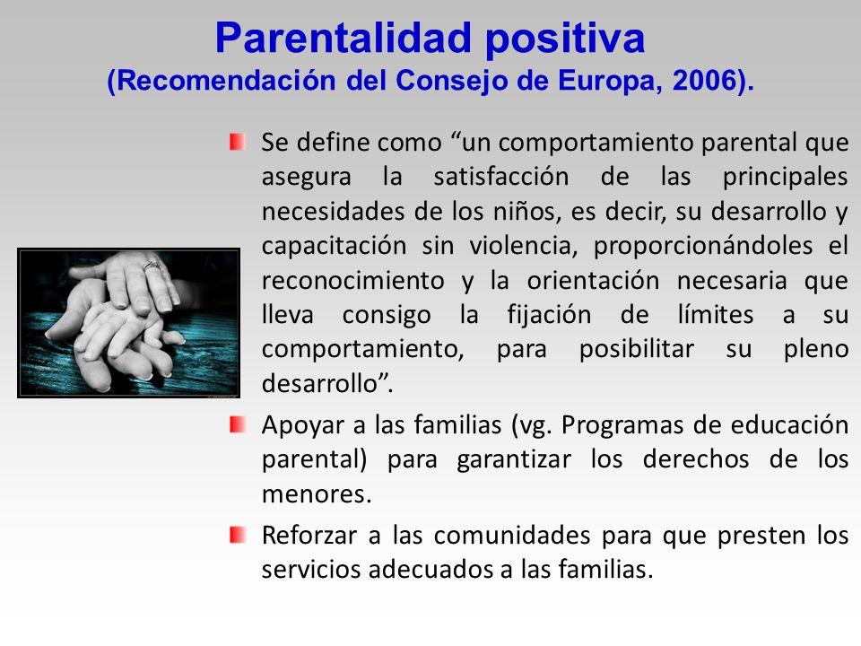 Parentalidad positiva (Recomendación del Consejo de Europa, 2006).