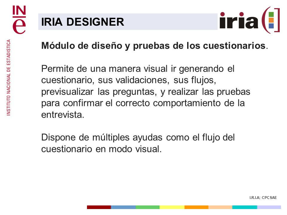 IRIA DESIGNER Módulo de diseño y pruebas de los cuestionarios.
