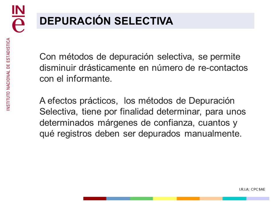 DEPURACIÓN SELECTIVA Con métodos de depuración selectiva, se permite disminuir drásticamente en número de re-contactos con el informante.