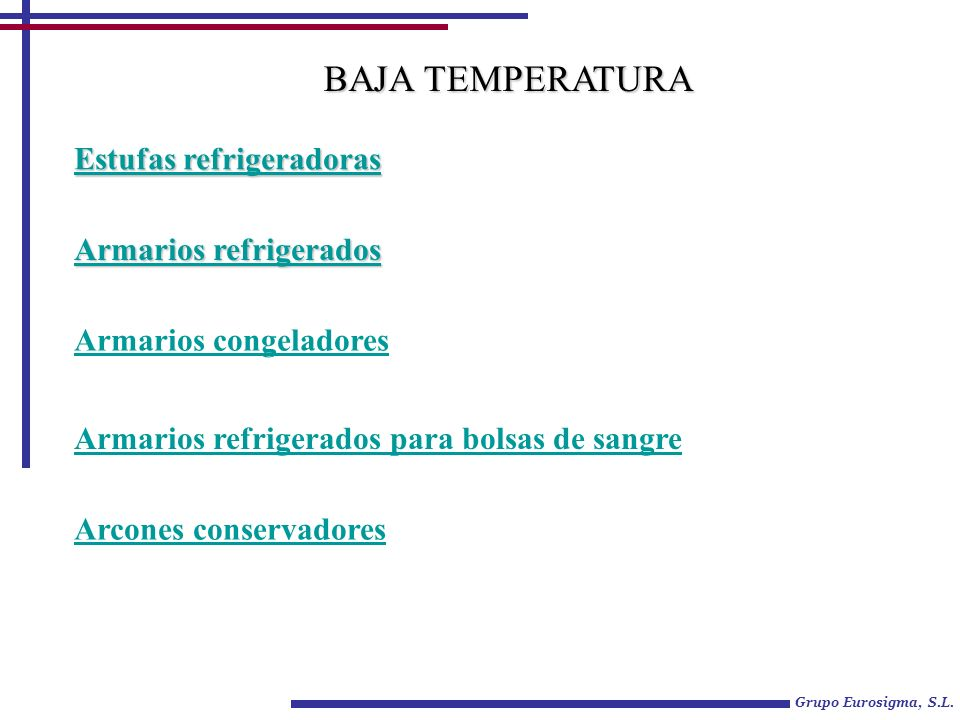 BAJA TEMPERATURA Estufas refrigeradoras Armarios refrigerados