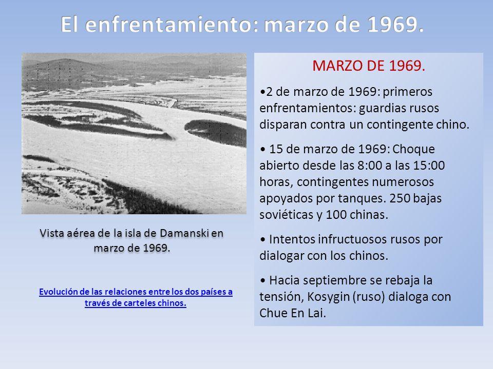El enfrentamiento: marzo de 1969.