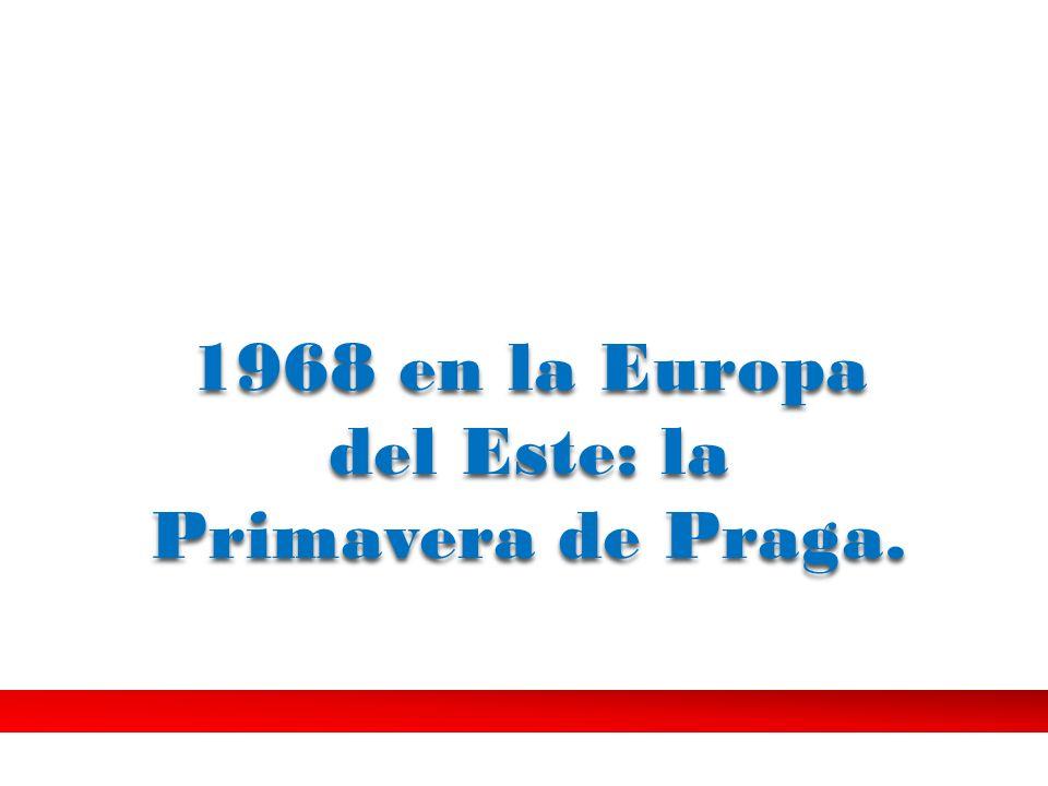 1968 en la Europa del Este: la Primavera de Praga.
