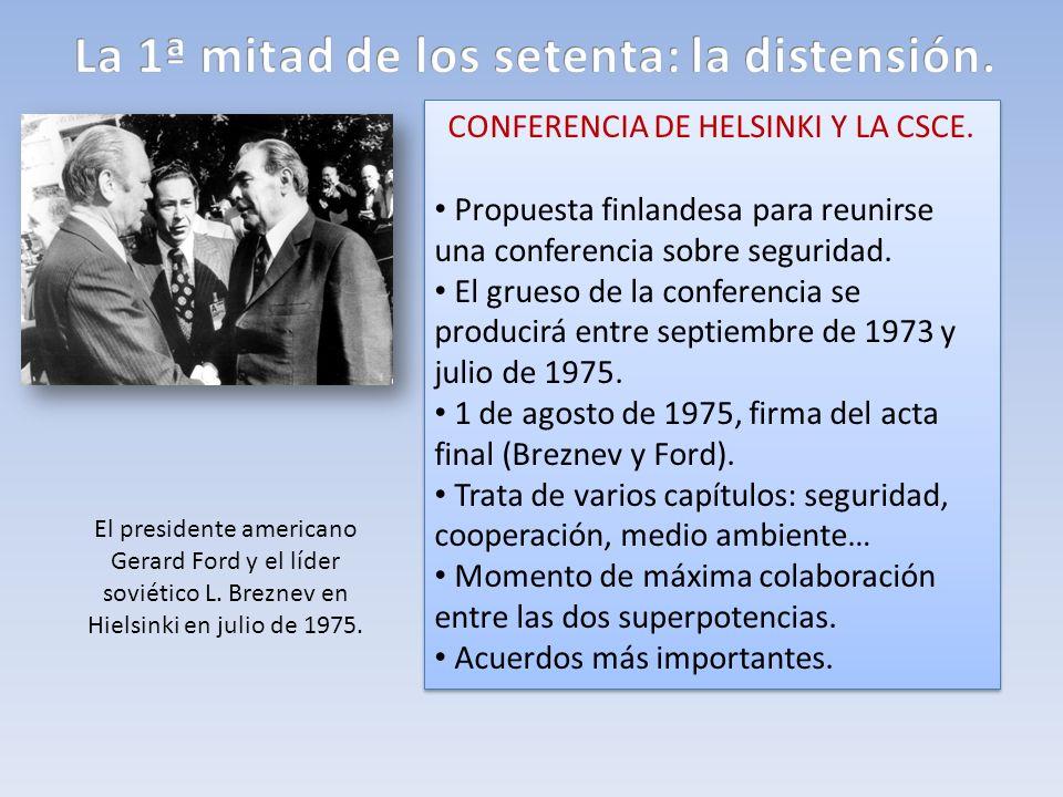 La 1ª mitad de los setenta: la distensión.