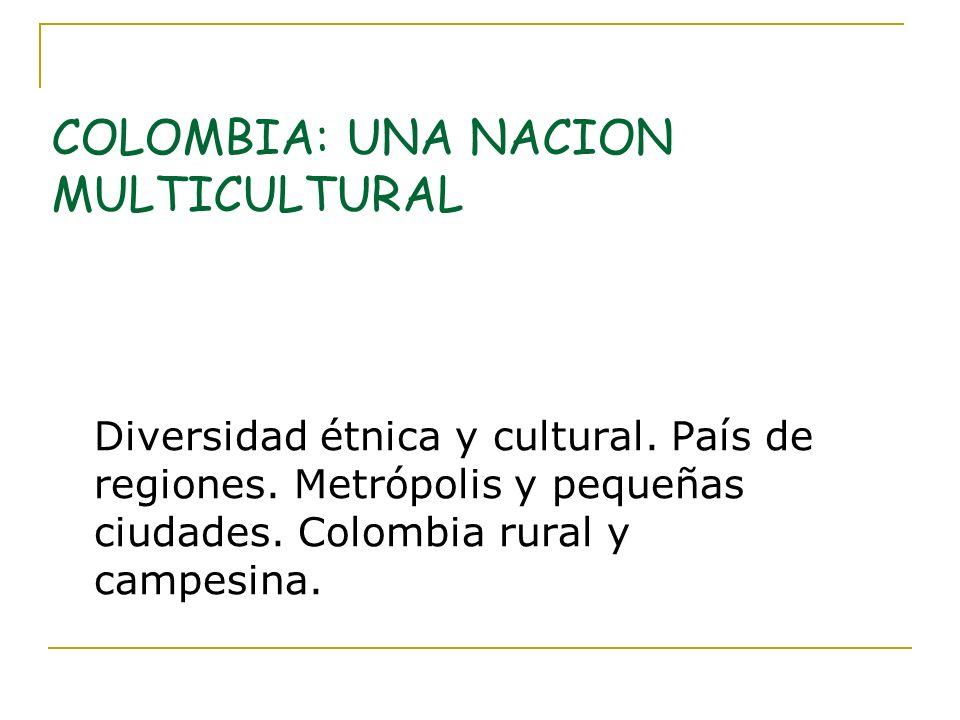 COLOMBIA: UNA NACION MULTICULTURAL