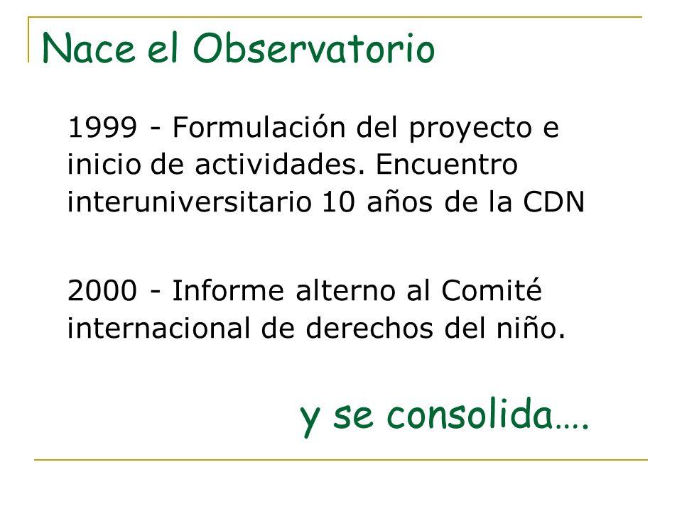 Nace el Observatorio y se consolida….