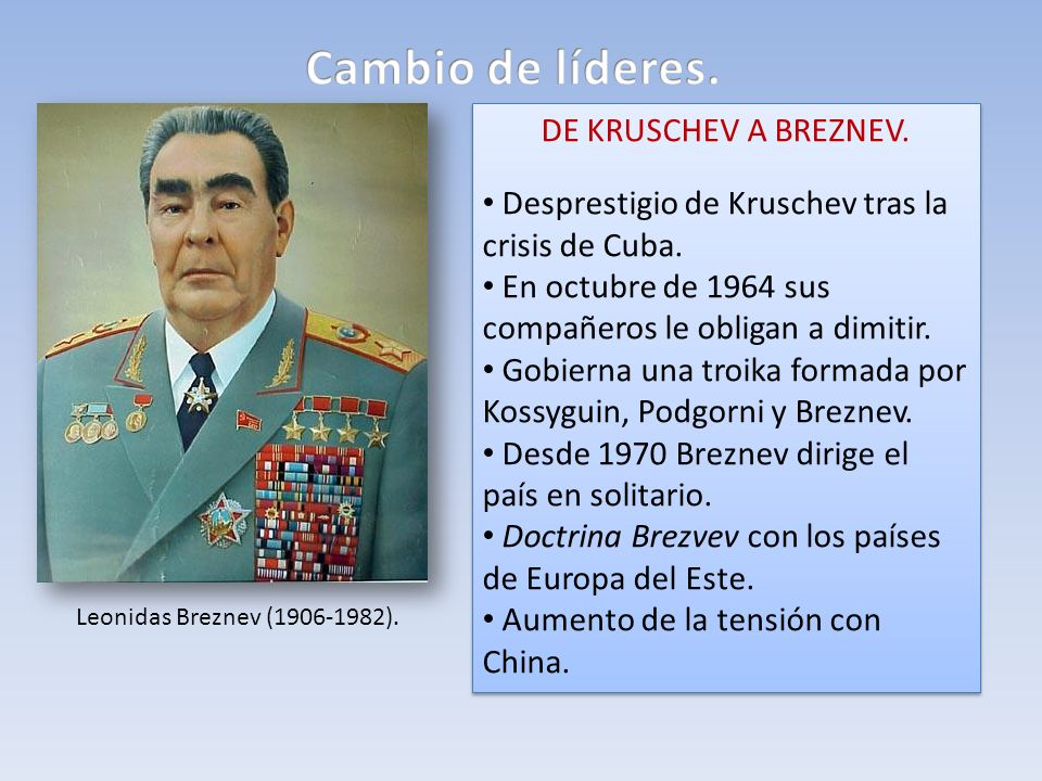 Cambio de líderes. DE KRUSCHEV A BREZNEV.