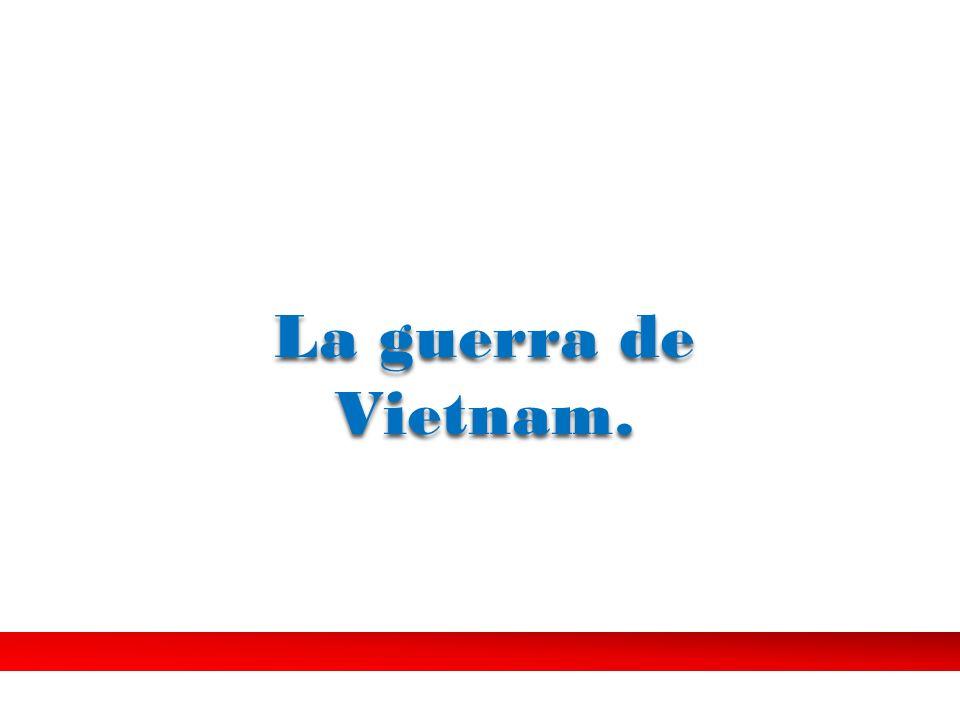 La guerra de Vietnam.