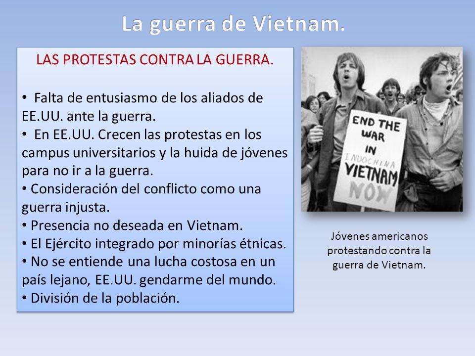 La guerra de Vietnam. LAS PROTESTAS CONTRA LA GUERRA.