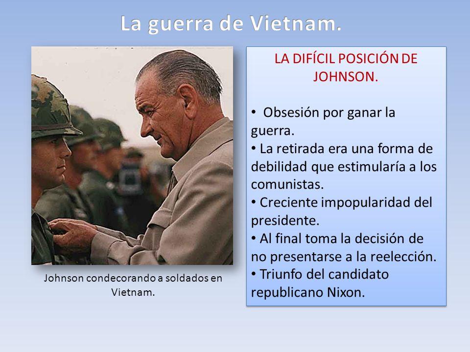 La guerra de Vietnam. LA DIFÍCIL POSICIÓN DE JOHNSON.