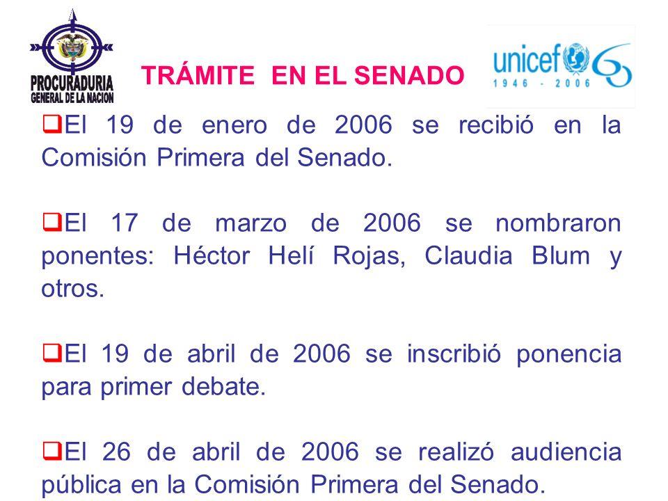 TRÁMITE EN EL SENADO El 19 de enero de 2006 se recibió en la Comisión Primera del Senado.