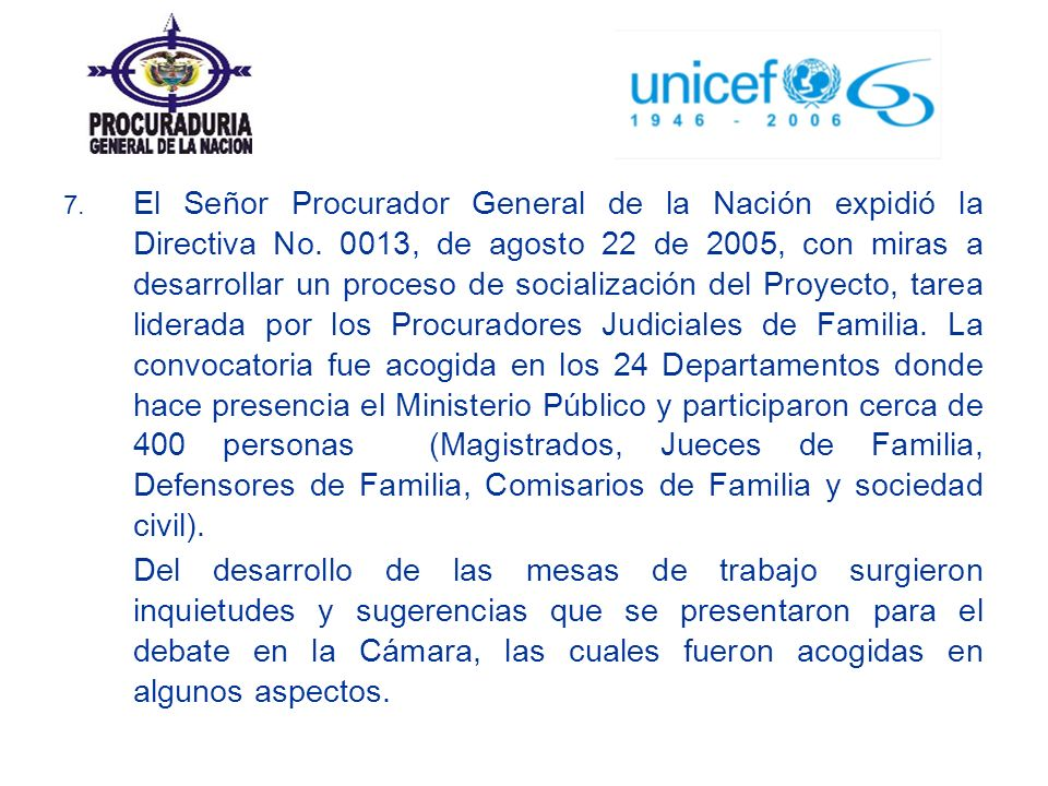 7. El Señor Procurador General de la Nación expidió la Directiva No