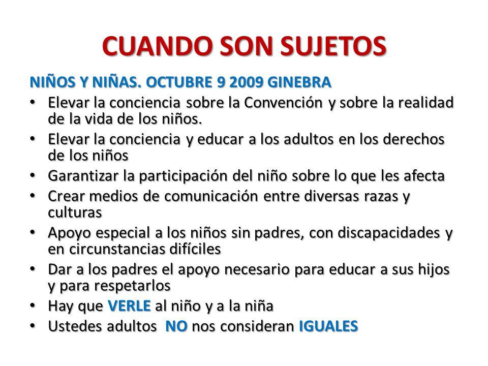 CUANDO SON SUJETOS NIÑOS Y NIÑAS. OCTUBRE 9 2009 GINEBRA
