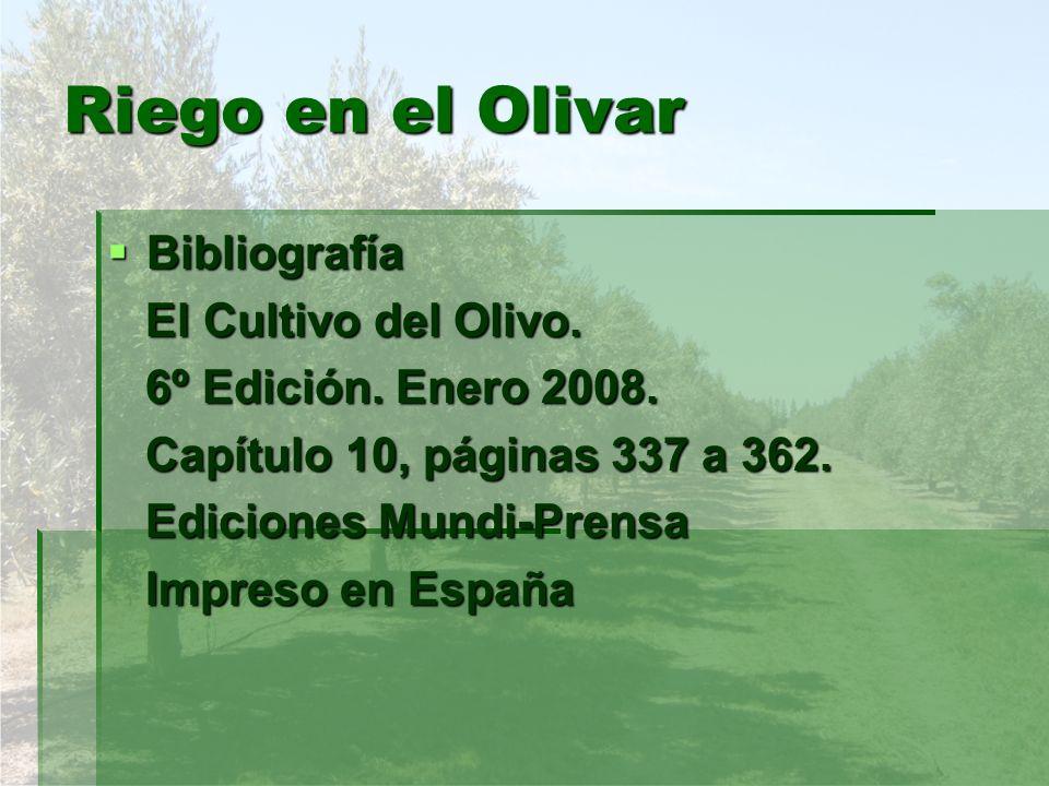 Riego en el Olivar Bibliografía El Cultivo del Olivo.