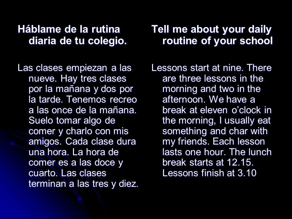 Háblame de la rutina diaria de tu colegio.