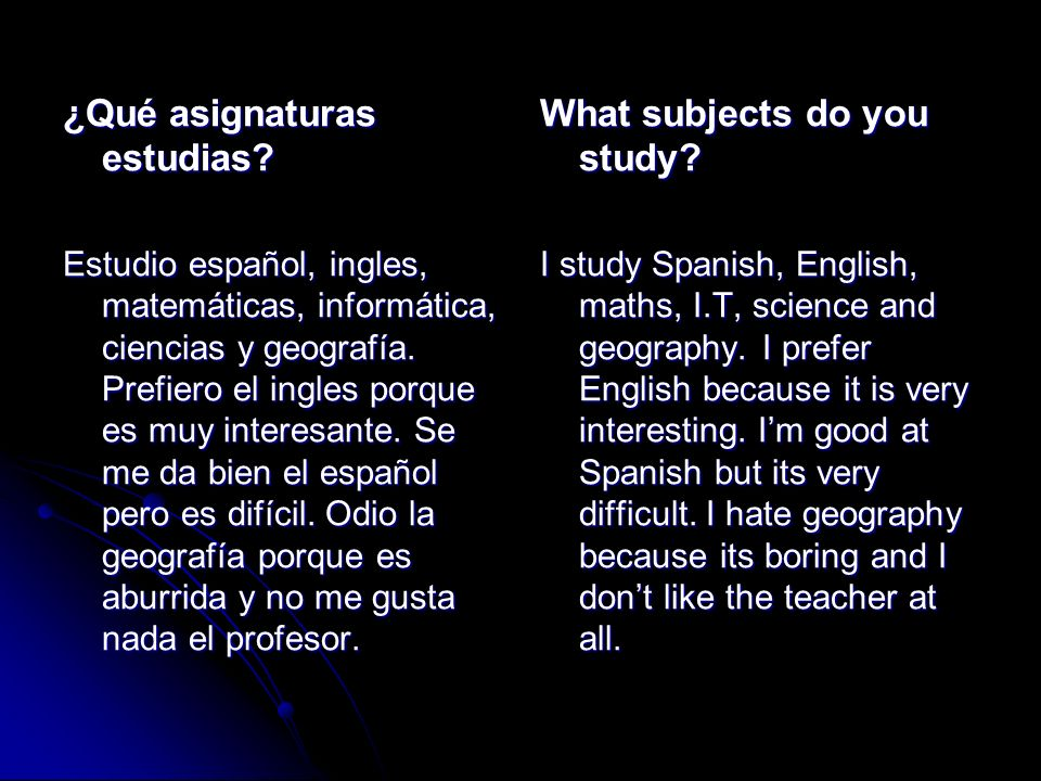 ¿Qué asignaturas estudias What subjects do you study
