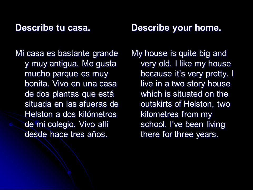 Describe tu casa. Describe your home.