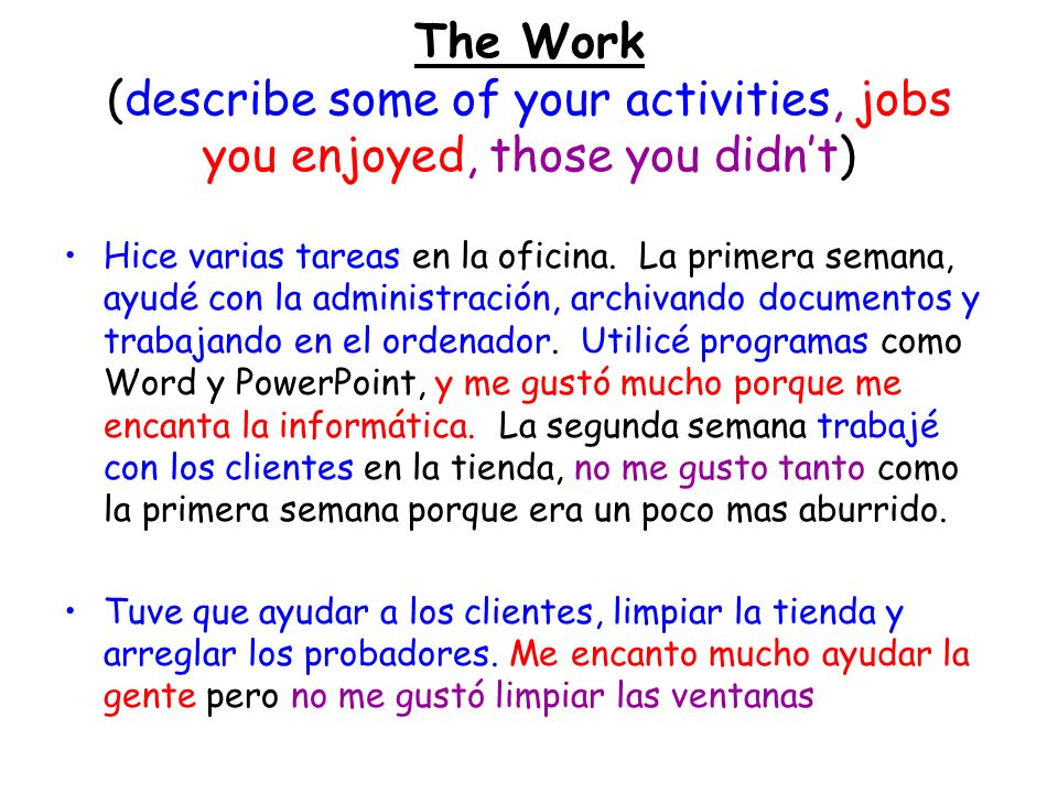 The Work (describe some of your activities, jobs you enjoyed, those you didn't)