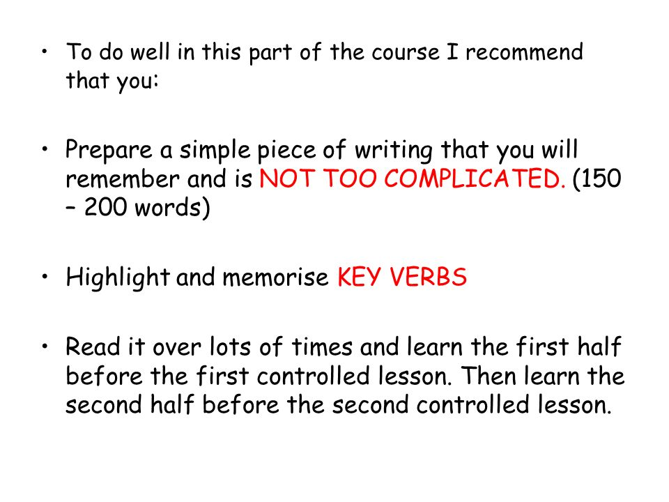 Highlight and memorise KEY VERBS