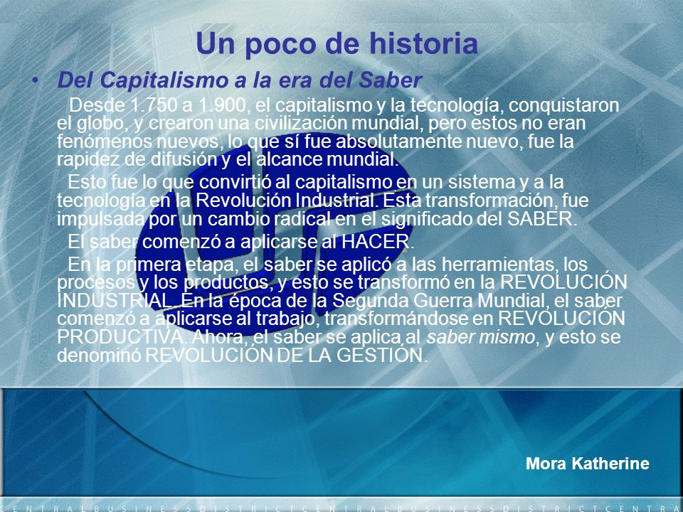 Un poco de historia Del Capitalismo a la era del Saber