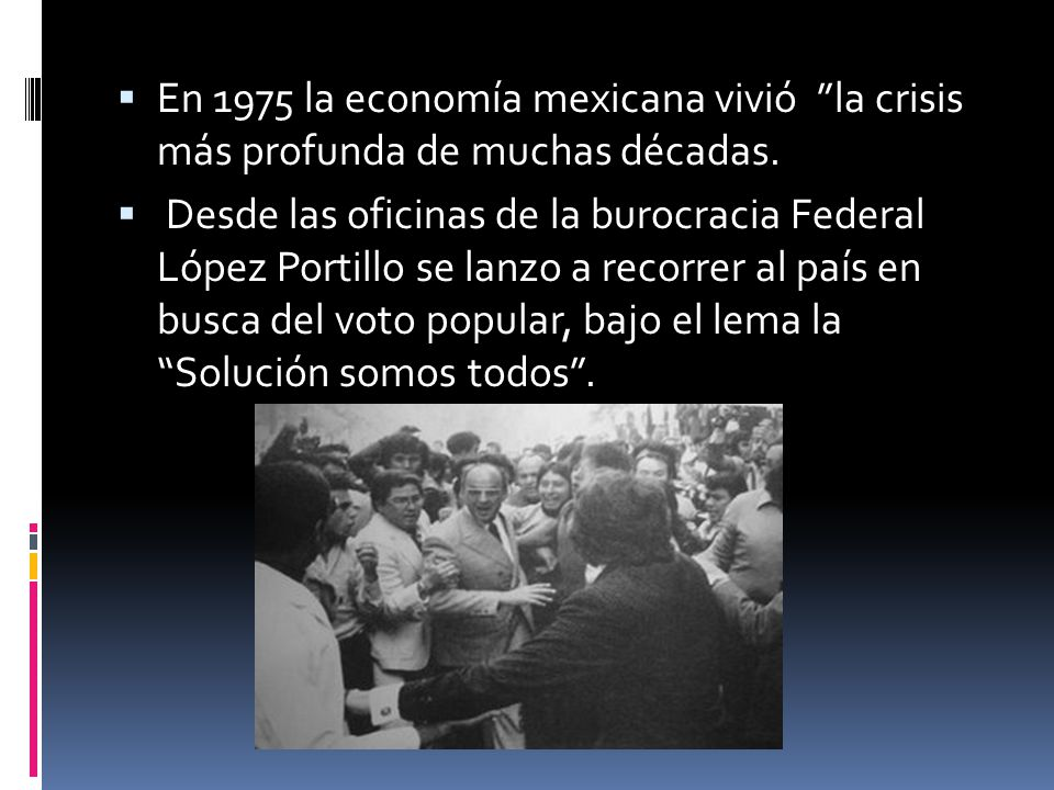 En 1975 la economía mexicana vivió la crisis más profunda de muchas décadas.