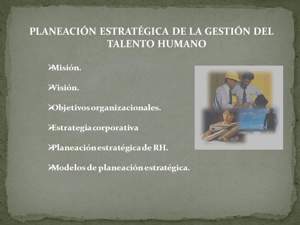 PLANEACIÓN ESTRATÉGICA DE LA GESTIÓN DEL TALENTO HUMANO