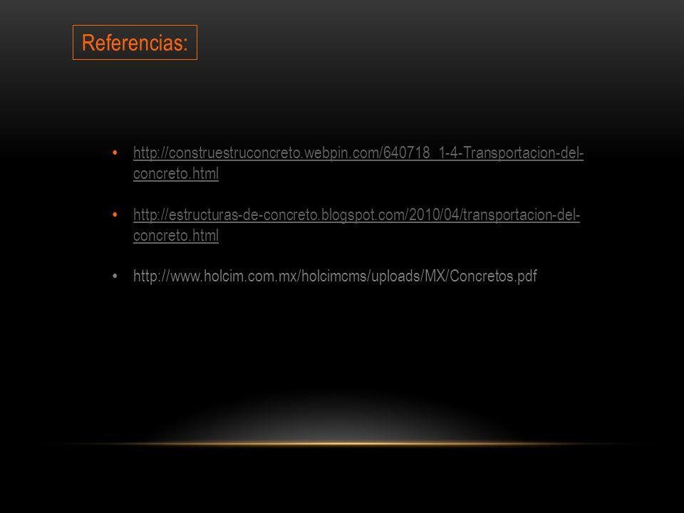 Referencias: http://construestruconcreto.webpin.com/640718_1-4-Transportacion-del-concreto.html.
