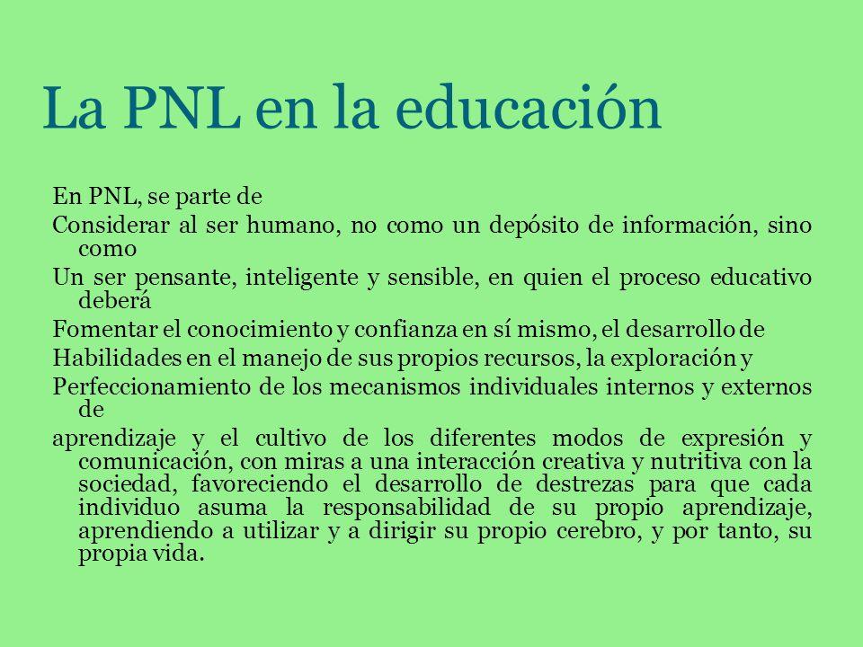 La PNL en la educación En PNL, se parte de