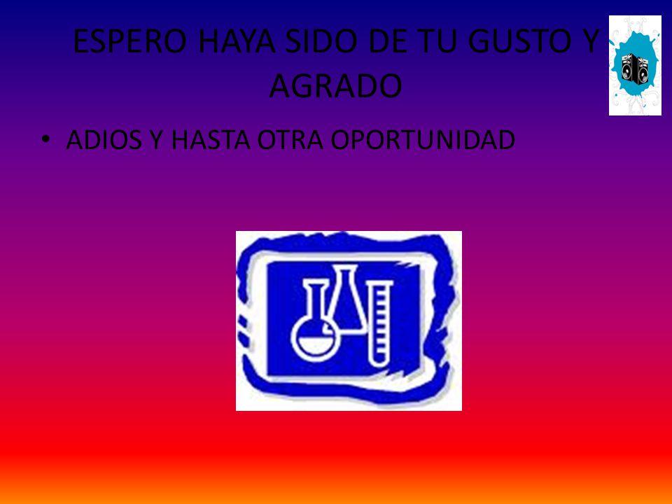 ESPERO HAYA SIDO DE TU GUSTO Y AGRADO