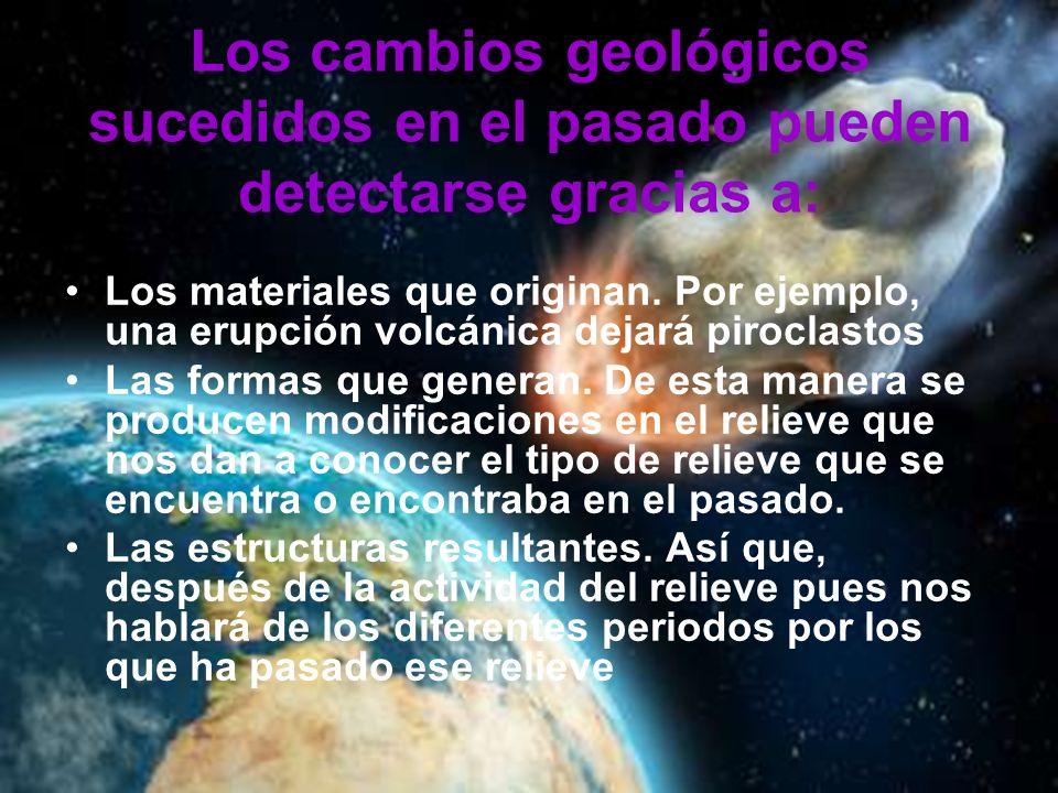 Los cambios geológicos sucedidos en el pasado pueden detectarse gracias a: