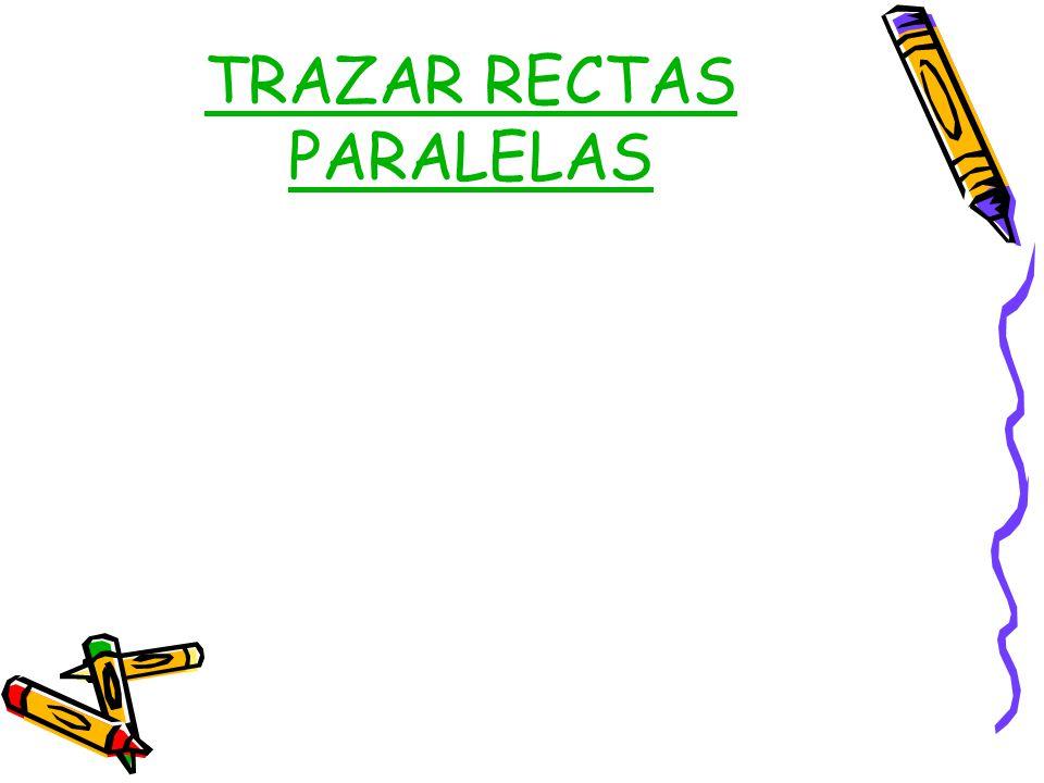 TRAZAR RECTAS PARALELAS