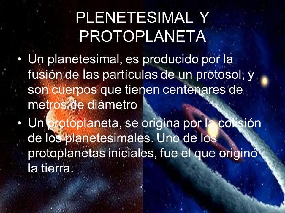 PLENETESIMAL Y PROTOPLANETA
