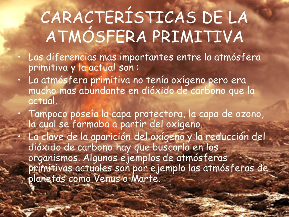 CARACTERÍSTICAS DE LA ATMÓSFERA PRIMITIVA