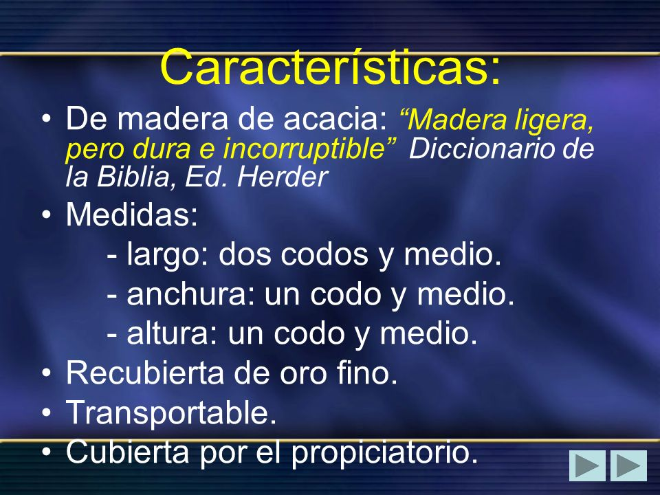 Características: De madera de acacia: Madera ligera, pero dura e incorruptible Diccionario de la Biblia, Ed. Herder.