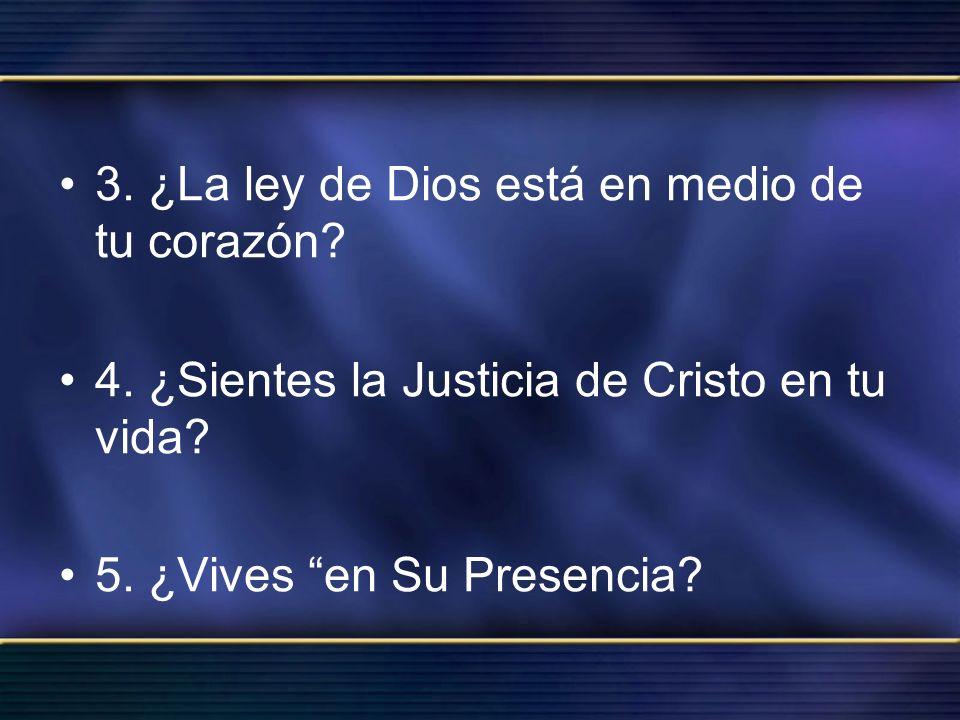 3. ¿La ley de Dios está en medio de tu corazón