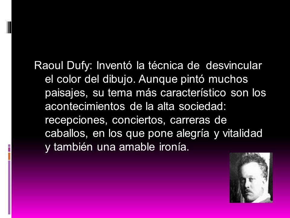 Raoul Dufy: Inventó la técnica de desvincular el color del dibujo