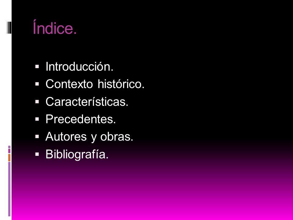 Índice. Introducción. Contexto histórico. Características.