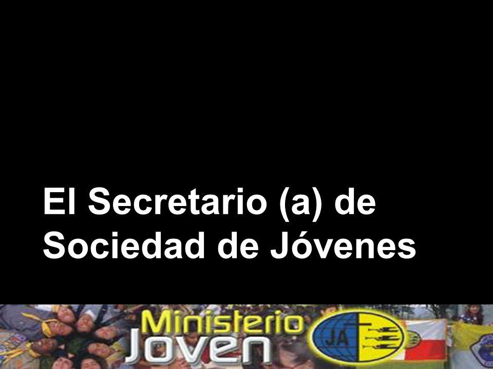 El Secretario (a) de Sociedad de Jóvenes