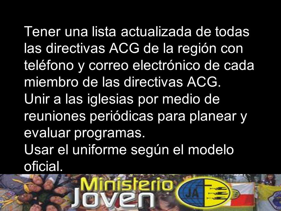 Tener una lista actualizada de todas las directivas ACG de la región con teléfono y correo electrónico de cada miembro de las directivas ACG.