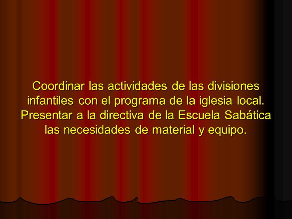 Coordinar las actividades de las divisiones infantiles con el programa de la iglesia local.