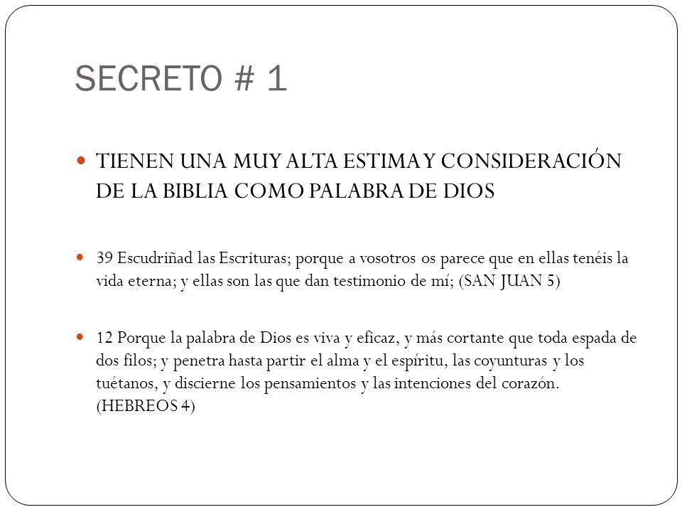 SECRETO # 1TIENEN UNA MUY ALTA ESTIMA Y CONSIDERACIÓN DE LA BIBLIA COMO PALABRA DE DIOS.