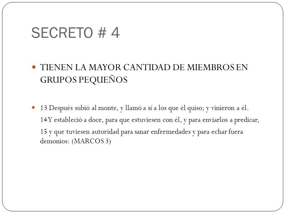 SECRETO # 4 TIENEN LA MAYOR CANTIDAD DE MIEMBROS EN GRUPOS PEQUEÑOS