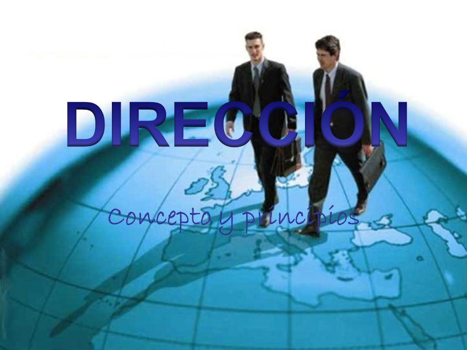 DIRECCIÓN Concepto y principios