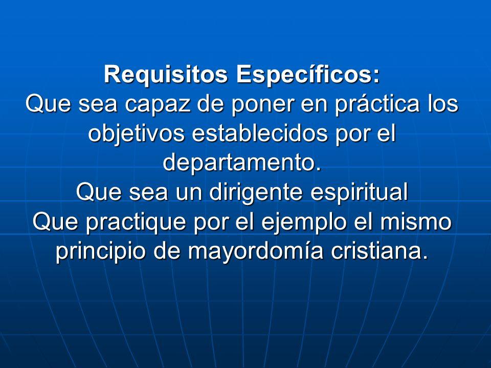Requisitos Específicos: Que sea capaz de poner en práctica los objetivos establecidos por el departamento.